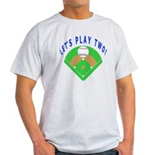 Lets Play Two Baseball Gift Items T-Shirt