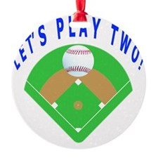 Lets Play Two Baseball Gift Items Ornament