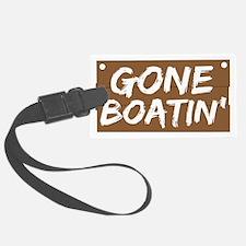 gone boatin Luggage Tag