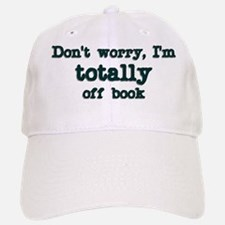 Don't worry I'm totally off b Baseball Baseball Cap