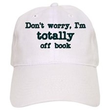 Don't worry I'm totally off b Baseball Cap