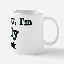 Don't worry I'm totally off b Mug