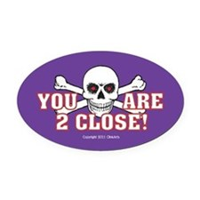OTG 18 You are too  Oval Car Magnet