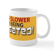 TG 36 I go slower Mug