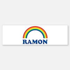RAMON (rainbow) Bumper Bumper Bumper Sticker