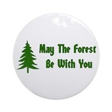 May The Forest Be With You Ornament (Round)