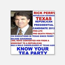 "Rick-Perry-Tea-Party Square Sticker 3"" x 3"""