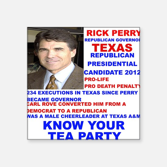 """Rick-Perry-Tea-Party Square Sticker 3"""" x 3"""""""