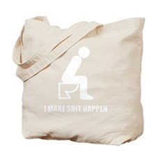 I-MAKE-SHIT-HAPPEN-BLACK Tote Bag