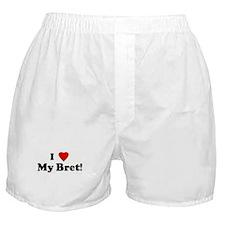 I Love My Bret! Boxer Shorts