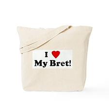 I Love My Bret! Tote Bag