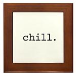 chill. Framed Tile