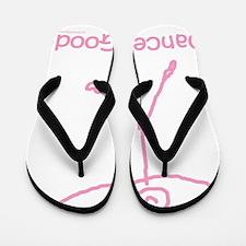 dance is good pink large copy Flip Flops