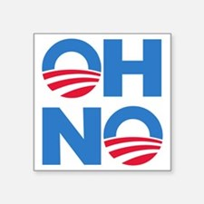 "Oh No Square Sticker 3"" x 3"""