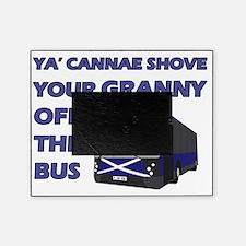 Ya Cannae Shove Your Granny Picture Frame