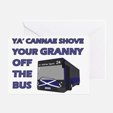 Ya Cannae Shove Your Granny Greeting Card