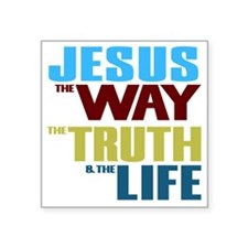 "Jesus The Way The Truth &am Square Sticker 3"" x 3"""