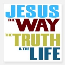 "Jesus The Way The Truth  Square Car Magnet 3"" x 3"""