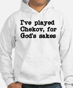 I've played Chekov, for God's Hoodie