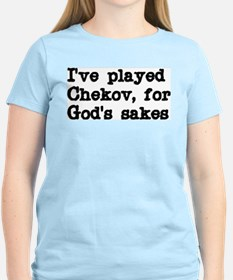 I've played Chekov, for God's Women's Pink T-Shirt