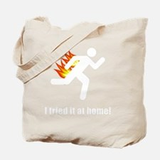 I Tried It At Home White Tote Bag