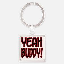 yeahbuddy2 Square Keychain