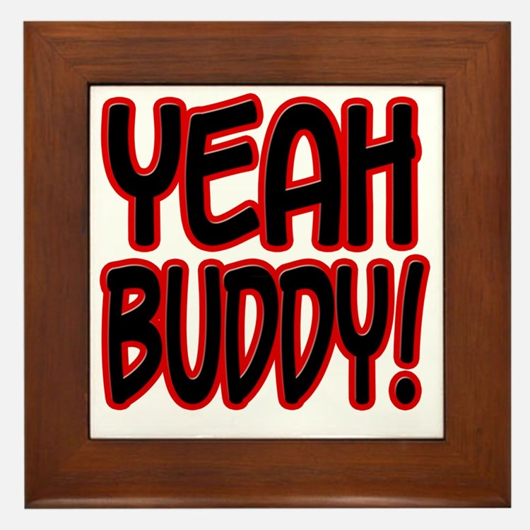 yeahbuddy2 Framed Tile