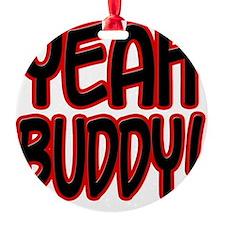 yeahbuddy2 Ornament