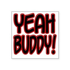 "yeahbuddy2 Square Sticker 3"" x 3"""