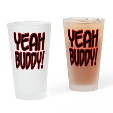 yeahbuddy2 Drinking Glass
