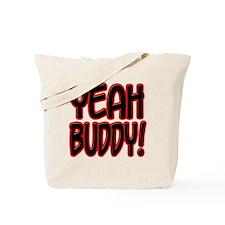 yeahbuddy2 Tote Bag