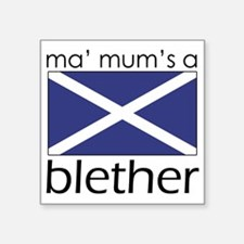 "My Mums A Blether Square Sticker 3"" x 3"""