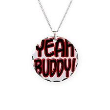 yeahbuddy2 Necklace