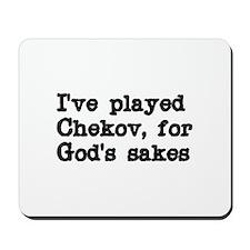 I've played Chekov, for God's Mousepad