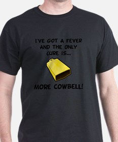 More Cowbell Fever Black T-Shirt