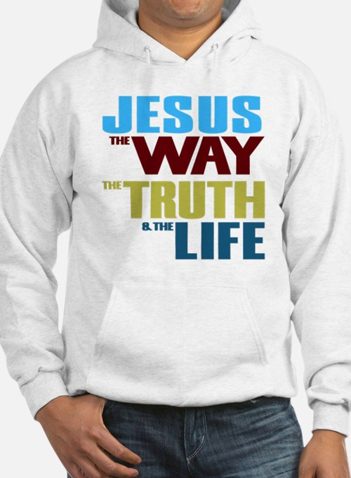Jesus The Way The Truth & Th Hoodie