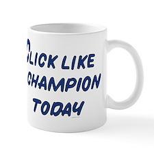 click like a champion Mug