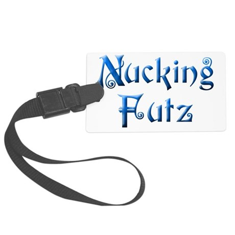 nuckingfutzaltd2 Large Luggage Tag