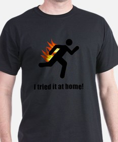 I Tried It At Home Black SOT T-Shirt
