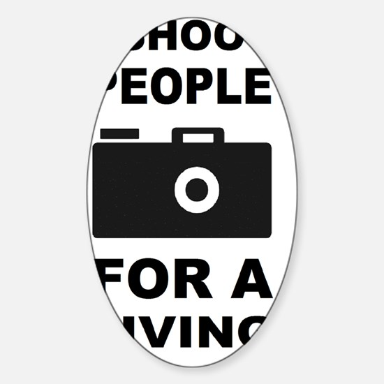 PHOTOGRAPHY GIFT FOR A LIVING Sticker (Oval)