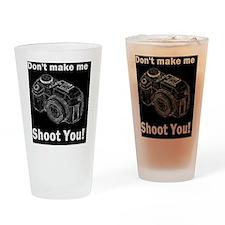 photographygift don tmake med Drinking Glass