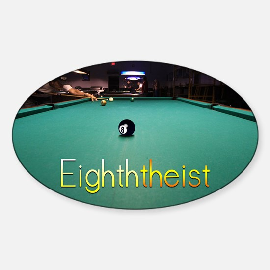 Eighth_Theist_9x12 Sticker (Oval)