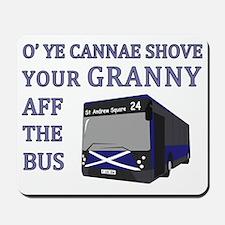 Ye Cannae Shove Your Granny Mousepad
