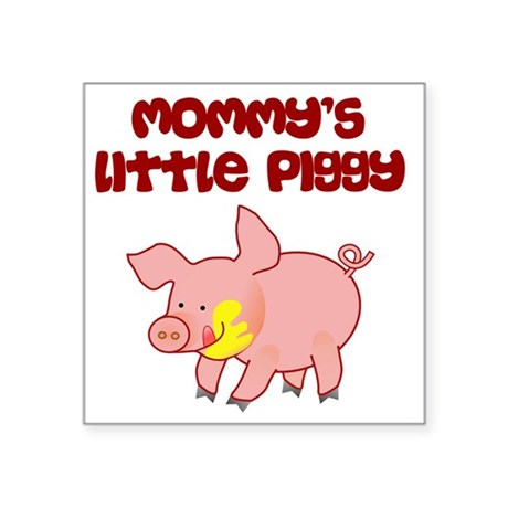 "mommys little piggy Square Sticker 3"" x 3"""