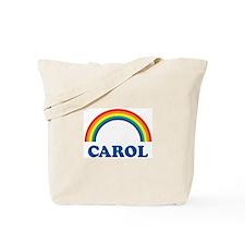 CAROL (rainbow) Tote Bag
