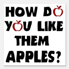 "Them apples Square Car Magnet 3"" x 3"""