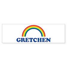GRETCHEN (rainbow) Bumper Bumper Sticker