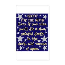 Shoot for the Moon & Die 22x14 Wall Peel