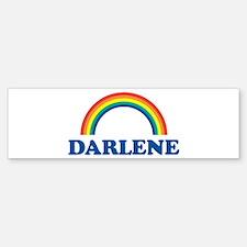 DARLENE (rainbow) Bumper Bumper Bumper Sticker