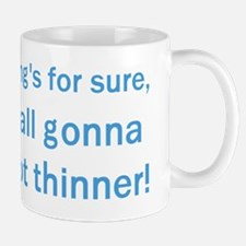 One things for sure - Han Quotes - blue Mug